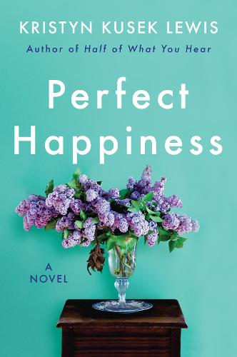 Perfect Happiness: A Novel (Paperback)