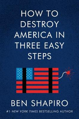 How to Destroy America in Three Easy Steps (Hardback)