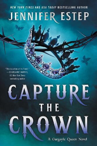 Capture the Crown - A Gargoyle Queen Novel (Paperback)