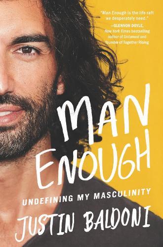 Man Enough: Undefining My Masculinity (Hardback)