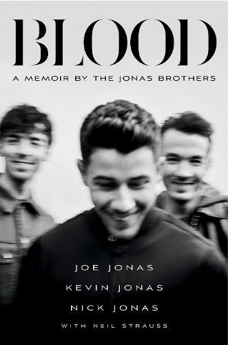 Blood: A Memoir by the Jonas Brothers (Hardback)