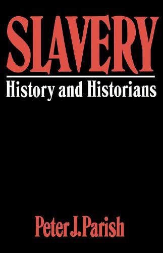 Slavery: History And Historians (Paperback)