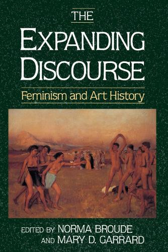 The Expanding Discourse: Feminism And Art History (Paperback)