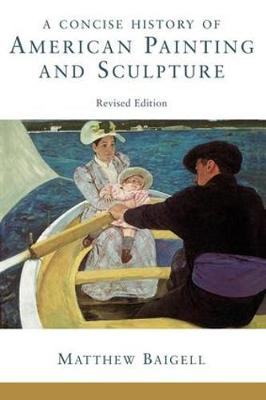 A Concise History Of American Painting And Sculpture: Revised Edition (Paperback)