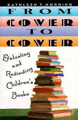 From Cover to Cover: Evaluating and Rediscovering Children's Books (Paperback)