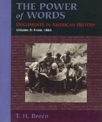 The Power of Words: Documents in American History, Volume 2 (Paperback)
