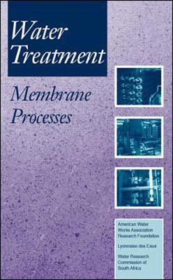 Water Treatment Membrane Processes (Hardback)