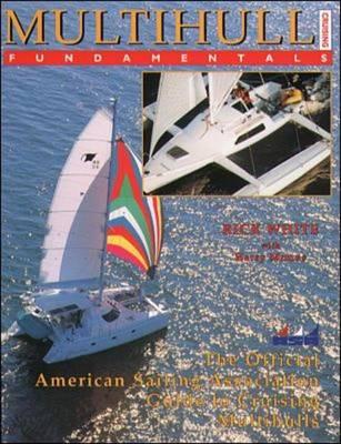 Multihull Cruising Fundamentals: The Official American Sailing Association Guide to Cruising Multihulls (Paperback)