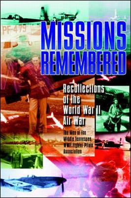 Missions Remembered: Recollections of the World War II Air War (Hardback)