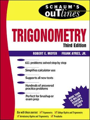 Schaum's Outline of Trigonometry: with Calculator-based Solutions - Schaum's Outline Series (Paperback)