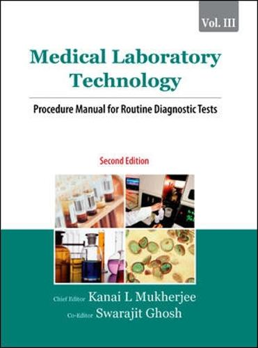 Medical Laboratory Technology: Volume III: Procedure Manual for Routine Diagnostic Tests (Paperback)