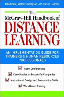 McGraw-Hill Handbook of Distant Learning: A How to Get Started Guide for Trainers and Human Resources Professionals (Hardback)