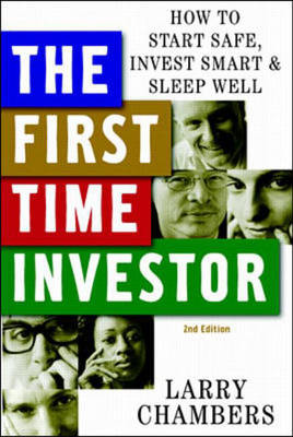 First Time Investor: How to Start Safe, Invest Smart and Sleep Well (Paperback)