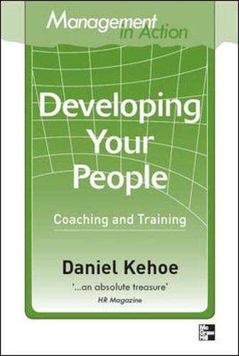 Management in Action: Developing Your People (Paperback)