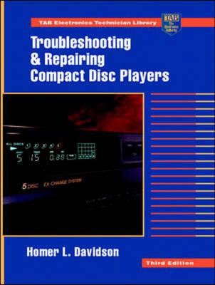 Troubleshooting and Repairing Compact Disk Players - TAB Electronics Technician Library (Hardback)