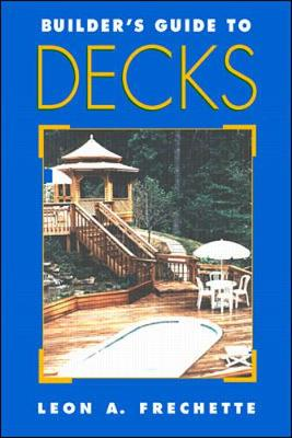 Builder's Guide to Decks - Builder's Guide (Paperback)