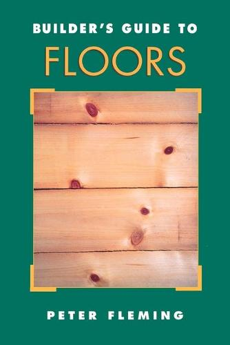 Builder's Guide to Floors (Paperback)