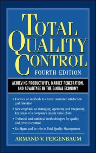 Total Quality Control: Achieving Productivity, Market Penetration and Advantage in the Global Economy (Hardback)