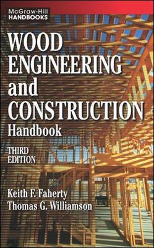 Wood Engineering and Construction Handbook (Hardback)
