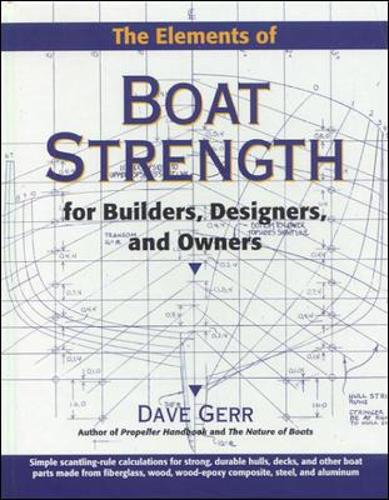The Elements of Boat Strength: For Builders, Designers, and Owners (Hardback)