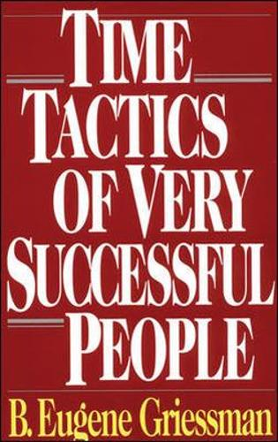 Time Tactics of Very Successful People (Paperback)