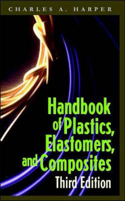 Handbook of Plastics, Elastomers and Composites (Hardback)