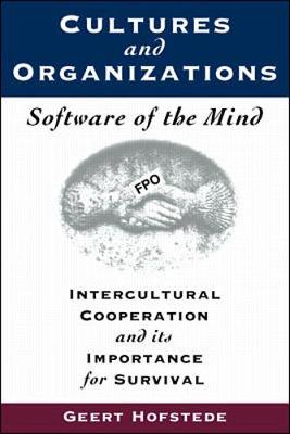 Cultures and Organisations: Software of the Mind - Intercultural Cooperation and Its Importance for Survival (Paperback)