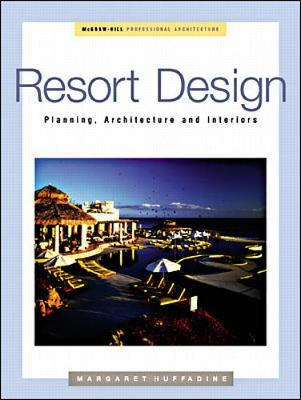 Resort Design: Planning, Architecture and Interiors - Professional Architecture (Hardback)