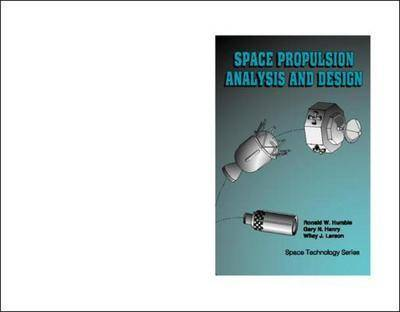 Space Propulsion Analysis and Design (Paperback)