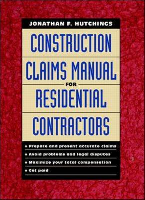 Construction Claims Manual for Residential Contractors (Hardback)
