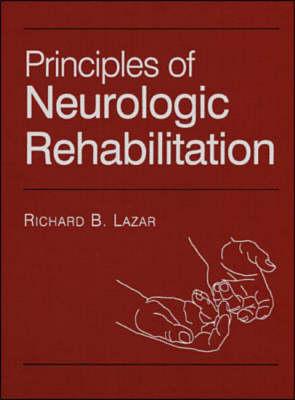 Principles of Neurologic Rehabilitation (Hardback)