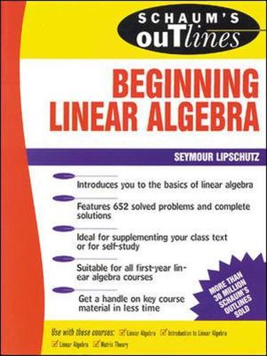 Schaum's Outline of Beginning Linear Algebra (Hardback)