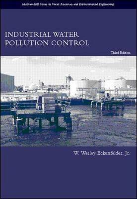 Industrial Water Pollution Control - Environmental Engineering and Water Resources S. (Hardback)