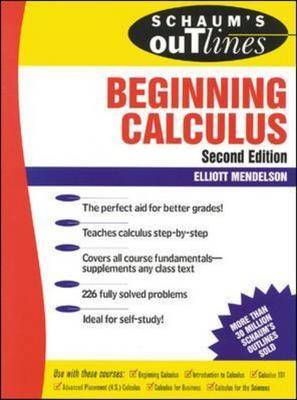 Schaum's Outline of Beginning Calculus - Schaum's Outline S. (Paperback)