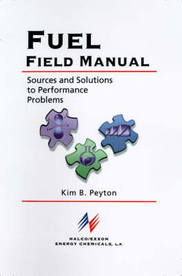 Fuel Field Manual: Sources and Solutions to Performance Problems (Hardback)