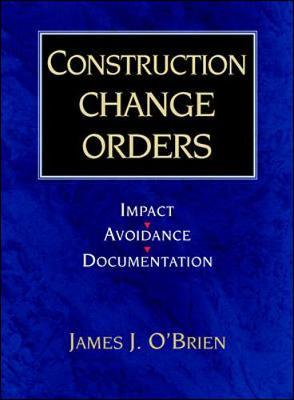 Construction Change Orders: Impact, Avoidance and Documentation (Hardback)