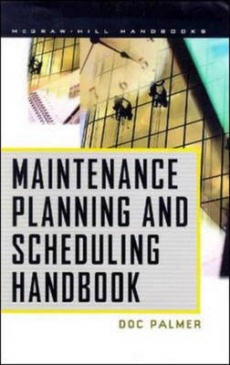 Maintenance Planning and Scheduling Handbook (Hardback)
