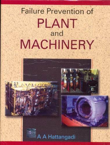 Failure Prevention of Plant and Machinery (Hardback)