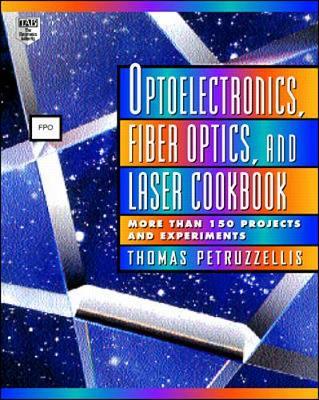 Optoelectronics, Fiberoptics and Laser Cookbook (Paperback)