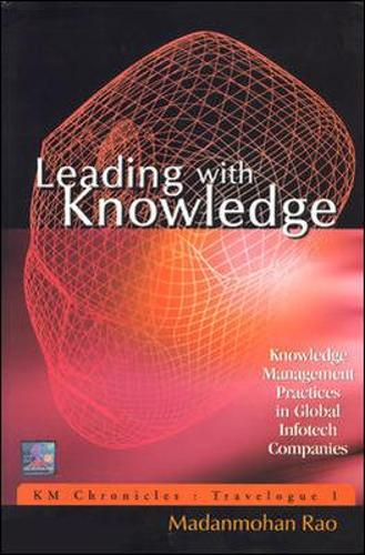 Leading With Knowledge: Knowledge Management Practices in Global Infotech Companies (Paperback)