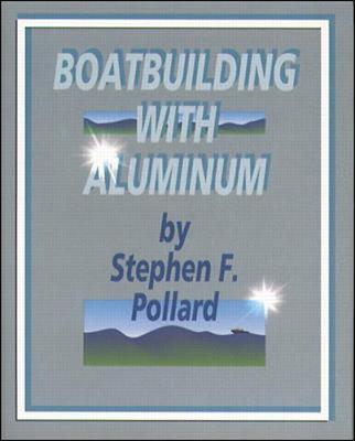 Boatbuilding with Aluminum (Hardback)