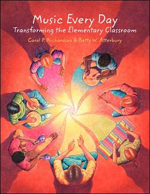 Music Every Day: Transforming the Elementary Classroom (Spiral bound)