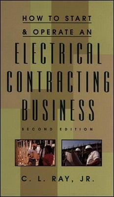 How to Start and Operate an Electrical Contracting Business (Hardback)