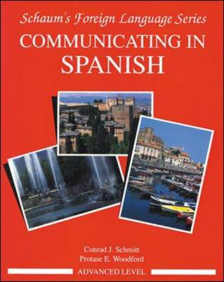 Communicating In Spanish: Advanced Level Bk.3 - Schaum's Foreign Language Series (Paperback)