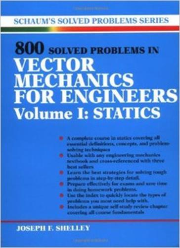 800 Solved Problems Invector Mechanics for Engineers, Vol. I: Statics (Paperback)