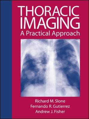 Thoracic Imaging: A Practical Approach (Hardback)