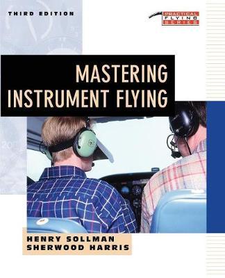 Mastering Instrument Flying - Practical Flying S. (Paperback)