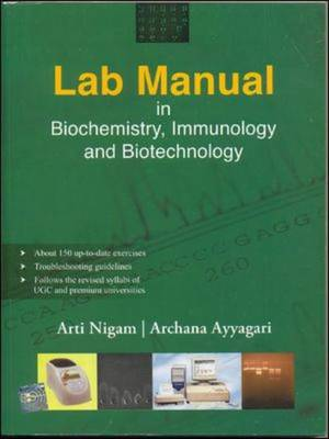 Lab Manual in Biochemistry, Immunology and Biotechnology (Paperback)