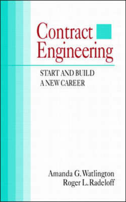 Contract Engineering: Start and Build a New Career (Hardback)