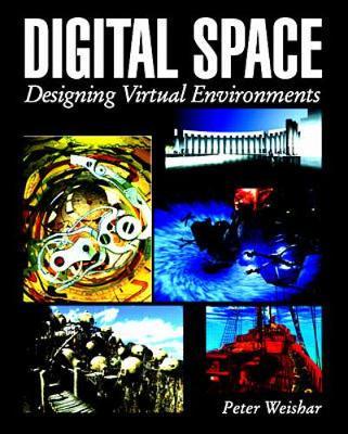Digital Space: Designing Virtual Environments (Paperback)